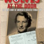 wolve's at the door - - Overlooked Spies of World War II