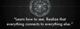 """""""Learn how to see. Realize that everything connects to everything else."""" - Leonardo da Vinci - Getting Published"""