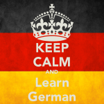 Keep Calm and Learn German, So you want to learn German