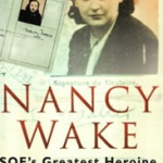 Nancy Wake - - Overlooked Spies of World War II