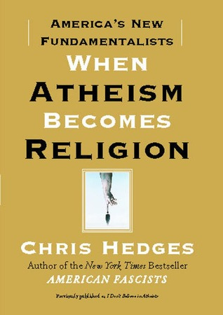 Chris Hedges, When Atheism Becomes Religion, book cover