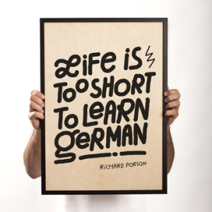 life-is-too-short-to-learn-german, So you want to learn German