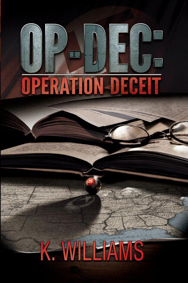 OP-DEC: Operation Deceit a Screenplay by K. Wiliams