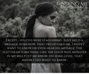 Finding Me by Dawn Brazil