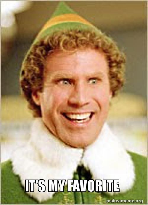 Buddy The Elf, It's my favorite