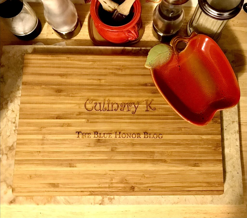 Cutting Board that reads Culinary K, The Blue Honor Blog